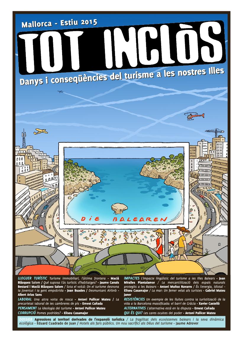 Tot Inclòs. Danys i conseqüències del turisme a les nostres Illes (Estiu 2015)